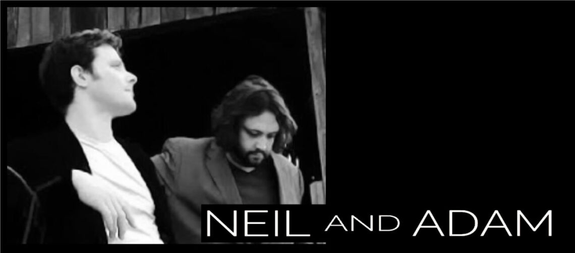 Neil and Adam