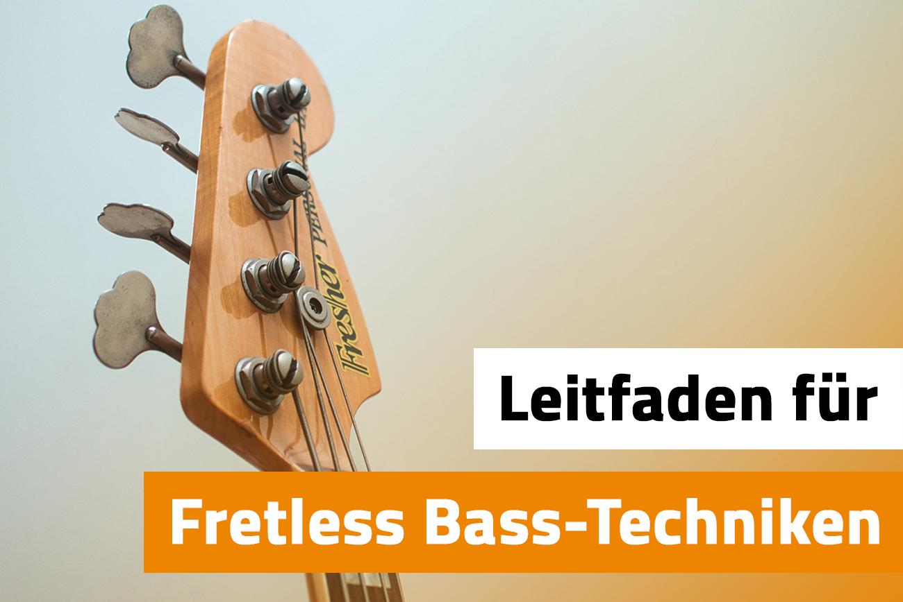 Fretless Bass – Der komplette Leitfaden für Fretless Bass-Techniken